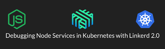 Debugging Node Services in Kubernetes With Linkerd 2 0   Linkerd